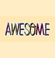 cute fashion patch with colorful awesome lettering vector image vector image