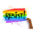 hand writing resist slogan on lgbt flag vector image