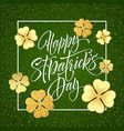 happy saint patricks day greeting poster with vector image