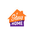 stay at home sticker self isolation flat vector image