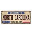 welcome tonorth carolina vintage rusty metal sign vector image