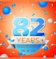 eighty two years anniversary celebration vector image vector image