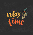 relax time hand drawn poster with brush lettering vector image
