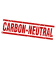 square grunge red carbon-neutral stamp vector image vector image
