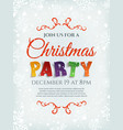 Christmas party poster template with snow and vector image