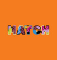 match concept word art vector image vector image