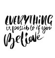 everything is possible if you believe hand drawn vector image vector image