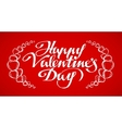 Happy Valentines Day hand lettering handmade vector image vector image