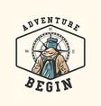 logo design adventure begin with hiker vintage vector image