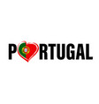 portugal text logo with heart flag emblem on white vector image