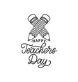 happy teachers day poster hand lettering vector image