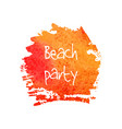 beach party calligraphy orange ink watercolor vector image