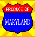 produce of maryland shield vector image vector image