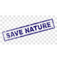 grunge save nature rectangle stamp vector image vector image