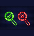 magnifying glass and a tick and cross icons neon vector image vector image