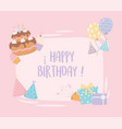 birthday cake gifts hats balloons canfetti party vector image