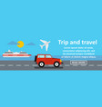 trip and travel banner horizontal concept vector image