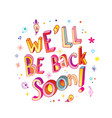 we will be back soon vector image vector image