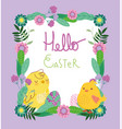 happy easter cute chickens eggs flowers frame vector image vector image