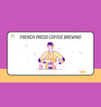 bartender or hipster make brewing french press vector image