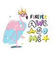 forever awesome slogan with flamingo in gold crown vector image vector image