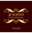 gold 25000 followers badge over brown vector image vector image
