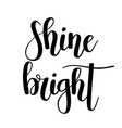 shine bright lettering motivational quote vector image vector image