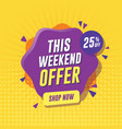 weekend sale banner with yellow background vector image