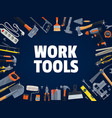work tools diy construction and house repair vector image vector image