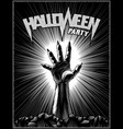 zombie hand halloween party horror print poster vector image