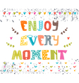 Enjoy every moment Hand drawn lettering postcard vector image