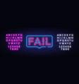 fail neon text fail neon sign design vector image