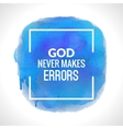 Motivation blue watercolor poster God never makes vector image