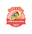 cheesecake dessert icon for bakery shop vector image vector image
