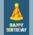 happy birthday party cap or celebration hat poster vector image vector image
