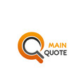 icon letter q for main quote vector image