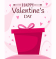 happy valentines day poster with a gift box flat vector image