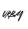 the inscription urban in dirty graffiti style vector image vector image