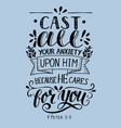 bible verse made hand lettering cast all your vector image vector image