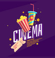colorful poster cinema with popcorn a ticket and vector image vector image