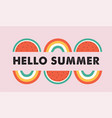 hello summer banner design with watermelon and vector image vector image