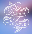 Live Laugh and Love vector image