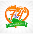 74 years anniversary independence day love india vector image