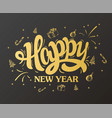 happy new year lettering gold design vector image vector image