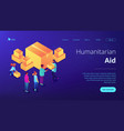 humanitarian aid isometric 3d landing page vector image vector image