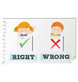 Opposite adjectives right and wrong vector image vector image