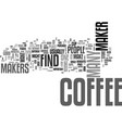 where to find a coffee maker text word cloud vector image vector image