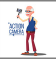 old man with action camera self video vector image vector image