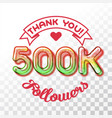 thank you 500k followers vector image vector image