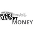 are money market funds for you text word cloud vector image vector image
